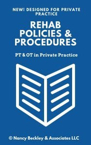 The Essential Physical Therapy Private Practice Policy & Procedure Manual - Nancy Beckley & Associates