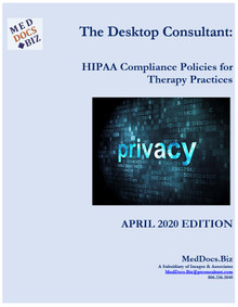 The Desktop Consultant: HIPAA Compliance Policies for Therapy Practices from MedDocs.Biz