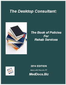 The Desktop Consultant: The Book of Policies for Rehab Services 2014 Edition