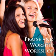Praise and Worship Workshop