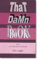 That Damn Book:  Rant for a Dis-Illusioned World