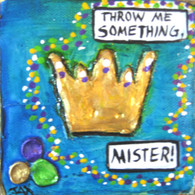 Mardi Gras - Throw me Somethin', Mistah! mini painting
