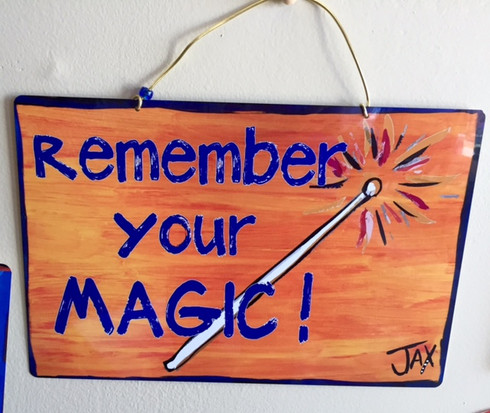 Wacky Jax Sign - Remember Your Magic