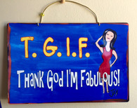 Wacky Jax Metal Sign - Thank God I'm Fabulous!