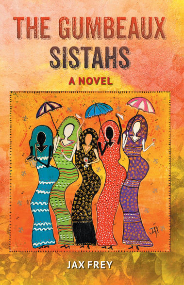 Gumbeaux Sistahs novel by Jax Frey