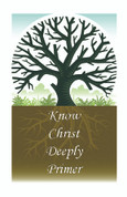 Know Christ Deeply Primer