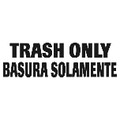LABEL BILINGUAL TRASH ONLY 7 IN X 10 IN