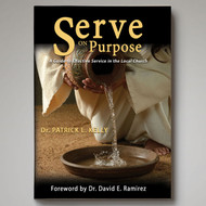 Serve on Purpose: A Guide to Effective Service in the Local Church
