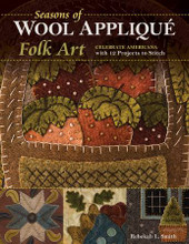 Seasons of Wool Applique Folk Art by Rebekah Smith