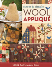 Sweet & Simple Wool Appliqué published by C & T Publishing