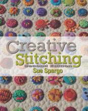 Creative Stitching Second Edition Sue Spargo