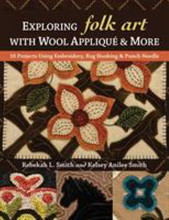 Exploring,Folk,Art,Wool,Appliqué,author,Rebekah,Smith,Kelsey,Smith,Auntie,Jus,Quilt,Shoppe