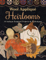 Wool,Applique,Heirlooms,author,Mary,Blythe,Auntie,Jus,Quilt,Shoppe
