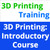 Introductory 3D Printing Training Course