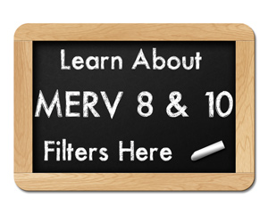 Learn About MERV 8 and 10