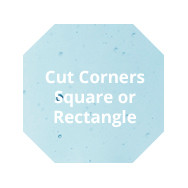 Signature Cut Corners Square or Rectangle