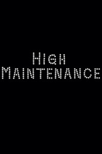 High Maintenance  - Women's T-shirt