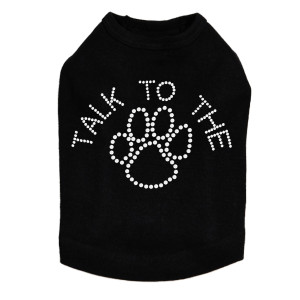 "Talk to the Paw dog tank for large and small dogs. 4.5 x 3"" design with clear rhinestones."
