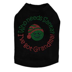 """Who Needs Santa - I've Got Grandma"" Dog Tank"