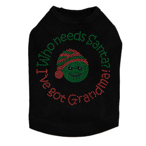 """Who Needs Santa - I've Got Grandma"" - Black Dog Tank"