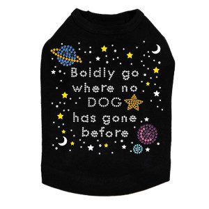 Boldly Go Where No Dog Has Gone Before dog tank for large and small dogs.