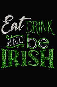 Eat, Drink & Be Irish - Women's T-shirt