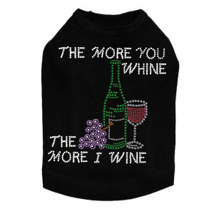 Wine Bottle, Glass & Grapes - The More you Whine… -  Dog Tank
