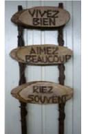 """Garden stake - Vivez Bien, Aimez Beaucoup, Riez Souvent 10""""x30""""H"""