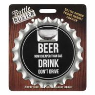 "Beer bottle opener ""Beer now cheaper than gas"" 4""D"