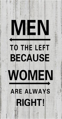 """Men to the left because women are always right"" wooden wall plaque"