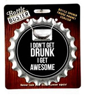 "Beer Bottle Openers "" I Don't Get Drunk I get Awesome "" 4""D  Fridge Magnet"