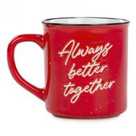 """Ceramic Mug """"Always Better Together"""" 3.5""""x4""""H"""