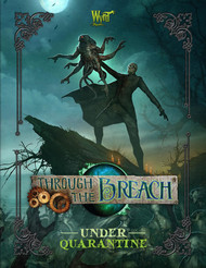 Wyrd: Through the Breach - Under Quarantine