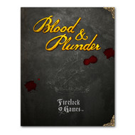 Blood & Plunder: Rulebook