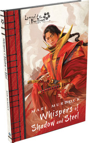 Legend Of The Five Rings: Whispers Of Shadow And Steel Hardcover