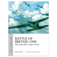 Battle Of Britain 1940: The Luftwaffe`S Eagle Attack