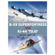 B-29 Superfortress Vs Ki-44 Tojo: Pacific Theater 1944-45