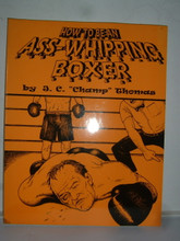 HOW TO BE AN ASS-WHIPPING BOXER by J. C. Thomas
