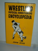 Wrestling Physical Conditioning Encyclopedia  by John Jesse