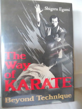 The Way of Karate : Beyond Technique by Shigeru Egami