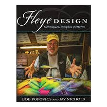 Fleye Design: Techniques, Insights, Patterns by Bob Popovics and Jay Nichols