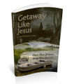 Getaway Like Jesus - Pace Like Jesus. Pray Like Jesus. Digital Read & Study PDF Edition