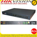 HIKVISION 4 CHANNEL  4K 12MP DECODER H.264 MPEG ALARM I/O - DS-6904UDI