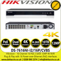 Hikvision DS-7616NI-I2/16P/CVBS 16Channel 16 PoE 2 SATA 12MP 4K NVR, Plug & Play with 16 Power-over-Ethernet (PoE) interfaces