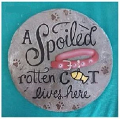 """""""A Spoiled Rotten Cat Lives Here"""" Stepping Stone"""