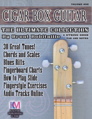 "4-String Cigar Box Guitar ""The Ultimate Collection"" How-to-Play Book by Brent Robitaille"