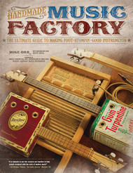 Handmade Music Factory - a Great CBG/Homemade Instrument How-To Book by Mike Orr