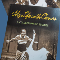 My Life with Cranes - by George Archibald