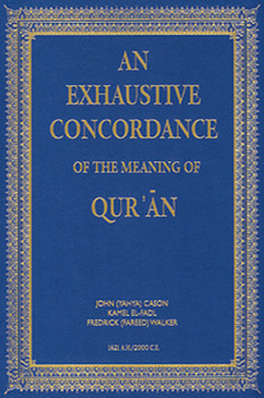 An Exhaustive Concordance of the Meaning of Qur'an