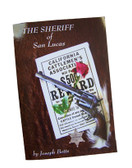 The Sherriff of San Lucas, fiction action adventure novel by local writer Joseph Botts